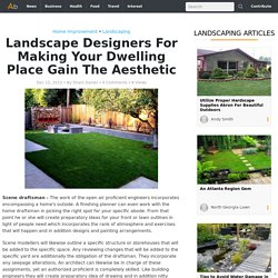 To Make Your Dwelling Place Gain Hire Landscape Designers in Chislehurst
