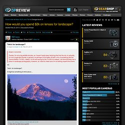 Tele's for landscape?: Nikon SLR Lens Talk Forum
