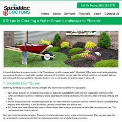 5 Steps to Creating a Water-Smart Landscape in Phoenix - Sprinkler DoctorsSprinkler Doctors