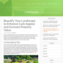 Beautify Your Landscape to Enhance Curb Appeal and Increase Property Value