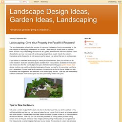 Landscape Design Ideas, Garden Ideas, Landscaping: Landscaping: Give Your Property the Facelift it Requires!