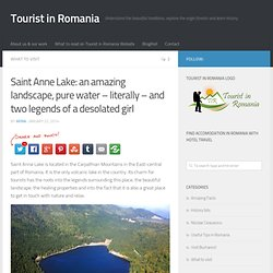 Saint Anne Lake: an amazing landscape, pure water - literally - and two legends of a desolated girl - Tourist in Romania