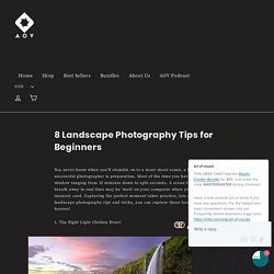 8 Landscape Photography Tips for Beginners