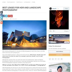 Best Lenses For HDR And Landscape Photography