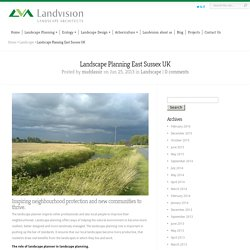 Landscape Planning East Sussex UK // Landvision