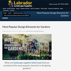 Popular Landscape Supplies Gold Coast and Design Elements for Gardens