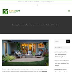 Landscaping Ideas to Turn Your Lawn into Beautiful Outdoor Living Space