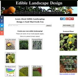 Edible Landscaping: Organic Gardening And Landscape Design