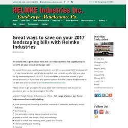 Great ways to save on your 2017 landscaping bills with Helmke Industries