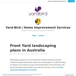 Front Yard landscaping plans in Australia – Yard-Bird
