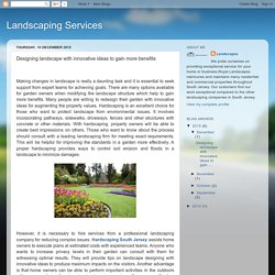 Landscaping Services: Designing landscape with innovative ideas to gain more benefits