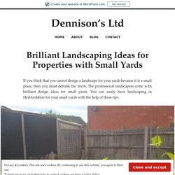 Brilliant Landscaping Ideas for Properties with Small Yards – Dennison's Ltd