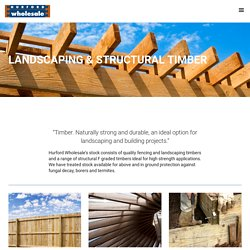 Landscaping, Fencing & Structural Timbers