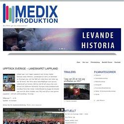 Upptäck Sverige – Landskapet Lappland : Medix Produktion AB