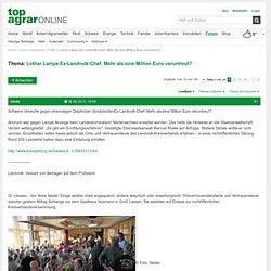 Lothar Lampe.Ex-Landvolk-Chef: Mehr als eine Million Euro veruntreut? - Milchpolitik - Forum - top agrar online