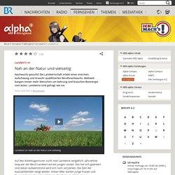 Landwirt/-in : Nah an der Natur und vielseitig - ARD-alpha