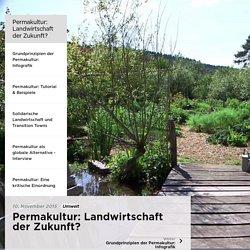 Permakultur: Landwirtschaft der Zukunft?