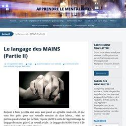 Le langage des MAINS (Partie II)