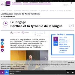 Le langage (1/4) : Barthes et la tyrannie de la langue
