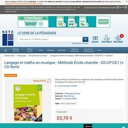 Langage et maths en musique - Méthode École chantée - GS-CP-CE1 (+ CD Rom)