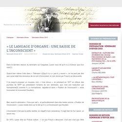 « Le langage d'organe : une saisie de l'inconscient »