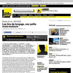 Les tics de langage, ces petits mots-moteurs - Modes de vie - 2011/2012 - Consommation