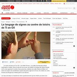 Le langage de signes au centre de loisirs de Ti an Oll , Plourin-lès-Morlaix 16/11/2012