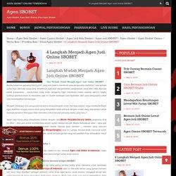 4 Langkah Menjadi Agen Judi Online SBOBET