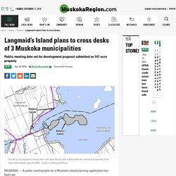 Langmaid's Island plans to cross desks of 3 Muskoka municipalities