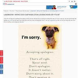 """Langmaster - Những Cách Chấp Nhận Lời Xin lỗi Đồng Nghĩa Với """"It's Ok"""""""