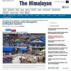 Langtang trekking route damaged in earthquake repaired