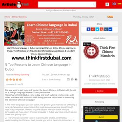 5 Top Reasons to Learn Chinese language in Dubai Article - ArticleTed - News and Articles