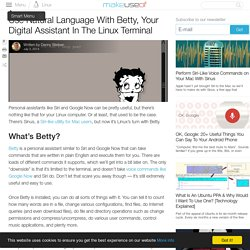 Use Natural Language With Betty, Your Digital Assistant In The Linux Terminal