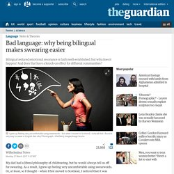 Bad language: why being bilingual makes swearing easier