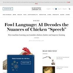 "Fowl Language: AI Decodes the Nuances of Chicken ""Speech"""