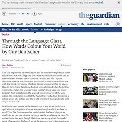 Through the Language Glass: How Words Colour Your World by Guy Deutscher