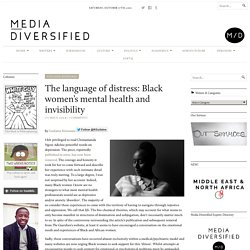 The language of distress: Black women's mental health and invisibility