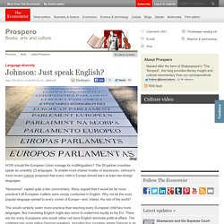 Language diversity: Johnson: Just speak English? 17/09/2013 - The Economist