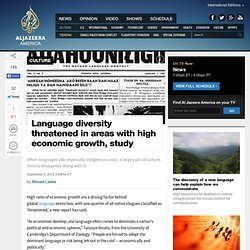 Language diversity threatened in areas with high economic growth, study