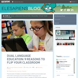 Dual language education: 9 reasons to flip your classroom