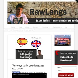 Ten ways to fix your language exchange - RawLangs