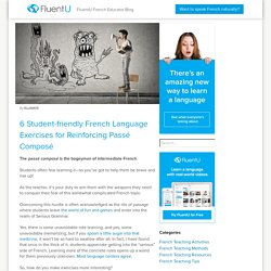 6 French Language Exercises for Fearlessly Teaching Passé Composé Lessons