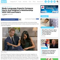 Body Language Experts Compare Harry And Meghan's Relationship With Will and Kate's