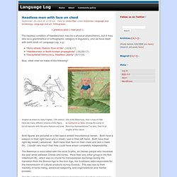 Language Log » Headless men with face on chest
