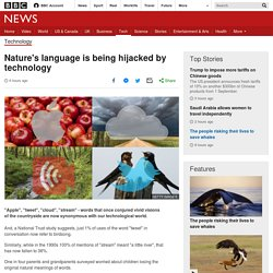Nature's language is being hijacked by technology