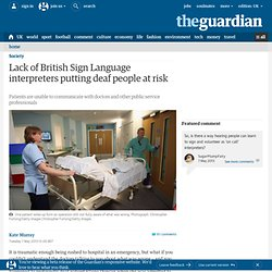 Lack of British Sign Language interpreters putting deaf people at risk