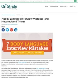 7 Body Language Interview Mistakes (and How to Avoid Them) - On Stride Financial