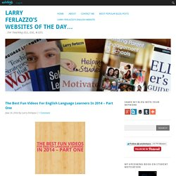 The Best Fun Videos For English Language Learners In 2014 – Part One
