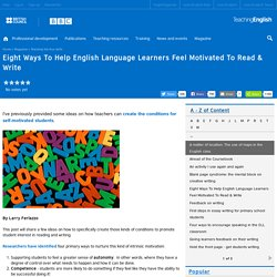 Eight Ways To Help English Language Learners Feel Motivated To Read & Write