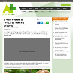 5 more secrets to language learning success